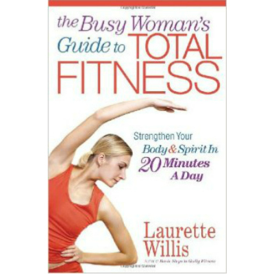 Busy Woman's Guide to Total Fitness