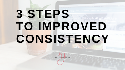3 Steps to Improve Your Consistency